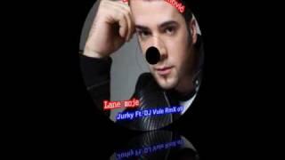 Zeljko Joksimovic - Lane moje (Jurky Ft. DJ Vule ReMiX 2oo9)