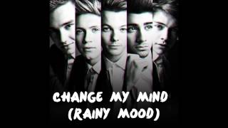 Change My Mind - One Direction (Rainy Mood)