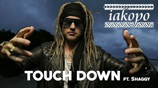 Touch Down - iakopo (ft. Shaggy) | Official Lyric Video