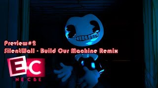 Preview#2: Silent Wall Music - Build Our Machine Remix