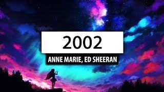 Anne-Marie, Ed Sheeran ‒ 2002 (Lyrics) 🎤
