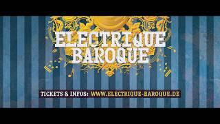 Electrique Baroque @Schloß Ludwigsburg Teaser 2017