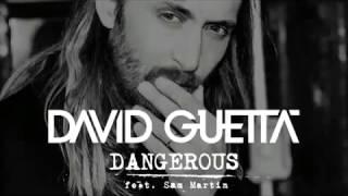 David Guetta feat  Sam Martin - Dangerous (Original Remix)