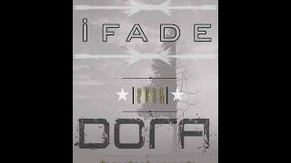 Dora - İfade 2oı5 (BunalımBeat)