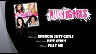 Just Girls - Energia Just Girls