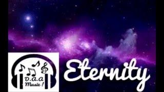 {EDM} Eternity - D.A.A (DaaMusic Release)