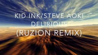Kid Ink x Steve Aoki x RUZION - Delirious (Boneless) Remix Contest