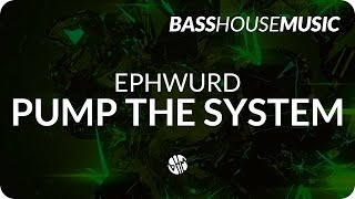 Ephwurd - Pump The System