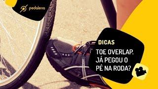 Pedaleria - Toe overlap - Quando o pé bate na roda