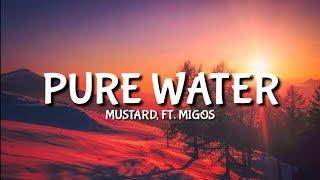 Mustard - Pure Water [Lyrics/Lyric] Ft. Migos