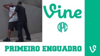 Primeiro Enquadro - DPC Vines Brasil 2015