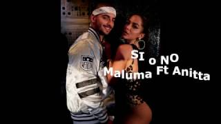 Si o no   Maluma ft Anitta Letra