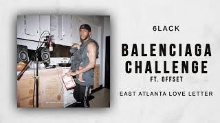 6LACK - Balenciaga Challenge Ft. Offset