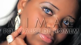 Mimae - Por Causa de Homem (Official Video) width=