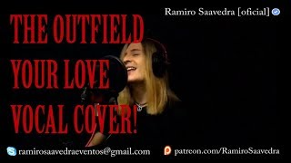 The Outfield - Your Love, Vocal Cover By - Ramiro Saavedra
