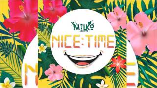 "Milko - Nice Time ""2017 Release"" (GBM)"
