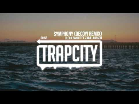 Clean Bandit ft. Zara Larsson - Symphony (Decoy! Remix)