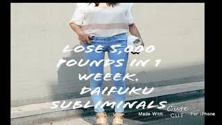 Lose 5,000 pounds in 1 week. 🌙Daifuku Subliminals🌙