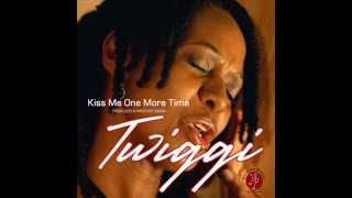 Twiggi - Kiss Me One More Time