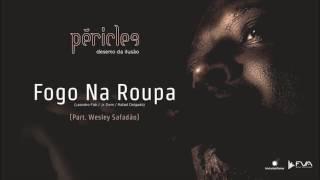 Péricles - Fogo Na Roupa (Part. Wesley Safadão) - CD Deserto da Ilusão