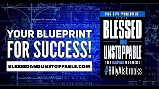 Blessed And Unstoppable: Your Blueprint For Success