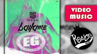 Bailame - Mega (Video Music) REGGAETON 2016