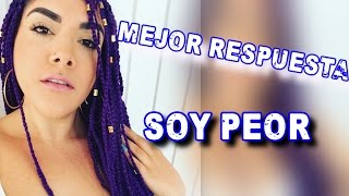 MEJOR RESPUESTA A BAD BUNNY - SOY PEOR ( FULL COVER)