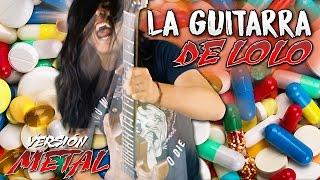 LA GUITARRA DE LOLO / Versión Metal / Don - Miranda / Eddie Warboy.