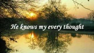 He Knows My Name by Maranatha Singers