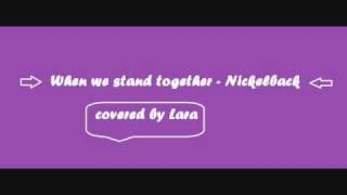 When we stand together - Nickelback (cover)
