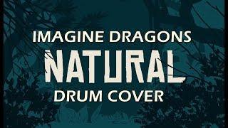 Imagine Dragons - Natural (Nightcore) [Drum Cover]