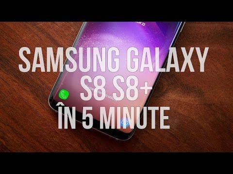 Tot ce trebuie să știi despre Galaxy S8 și S8+