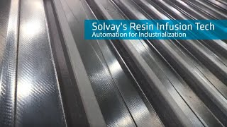 Solvay's Resin Infusion Technology Automation for Industrialization