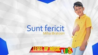 Mihai Bratosin - Sunt fericit || #Level Up Music Kids