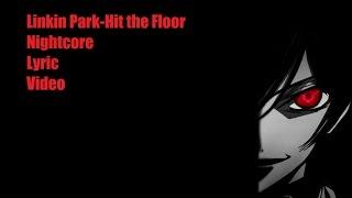 Linkin Park-Hit the Floor [Nightcore] [Lyrics]