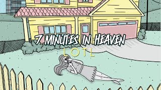 7 Minutes In Heaven - LOTL (Official Lyric Video)