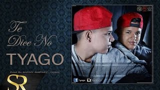 Tyago - Te Dice No (Audio)
