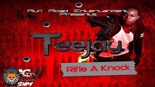 TeeJay - Rifle A Knock (Raw) [Mac 11 Riddim] April 2017
