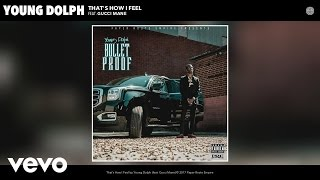 Young Dolph - That's How I Feel (Audio) ft. Gucci Mane