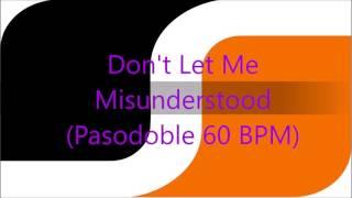 Don't Let Me Misunderstood (Pasodoble 60 BPM)