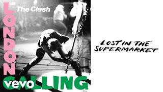 The Clash - Lost in the Supermarket (Audio)