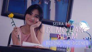 Seira Briones — 'Di Mo Lang Alam [MV Behind-The-Scenes]