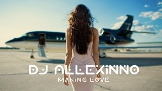 DJ Allexinno - Making Love (Radio Edit)
