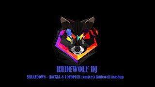 Jackal - Shakedown (Original & LOUDPVCK remixes) Rudewolf mash-up