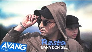 Resta - Bana Don Gel OFFICIAL MUSIC VIDEO