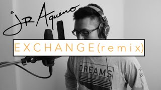 Exchange by Bryson Tiller | JR Aquino Remix
