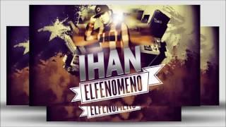 Ihan (El Fenomeno) - 2. Si te sientes sola Ft. Diamclass