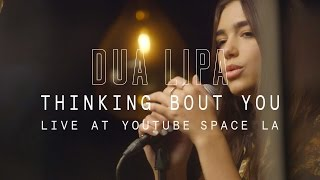 Dua Lipa - Thinking Bout You // YouTube Music Foundry