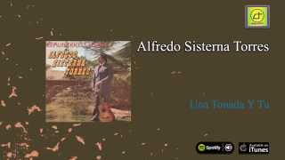 Alfredo Sisterna Torres / El Auténtico Cuyano - Una tonada y tu