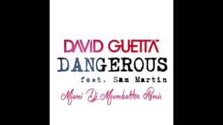 DAVID GUETTA feat SAM MARTIN - dangerous (miami dj moombahton Remix)
